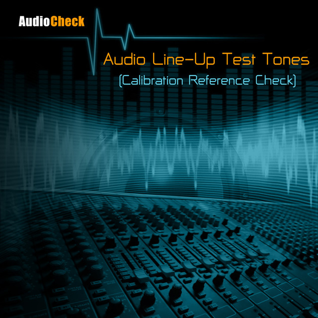 Audio Line-Up Test Tones (Calibration Reference Check) by Audio