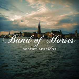 Spotify Sessions - Band Of Horses