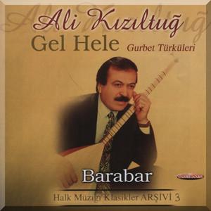 Halk Müziği Klasikler Arşivi, Vol. 3 (Gel Hele - Gurbet Türküleri - Barabar) Albümü
