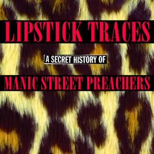 Lipstick Traces (A Secret History of Manic Street Preachers) Albumcover