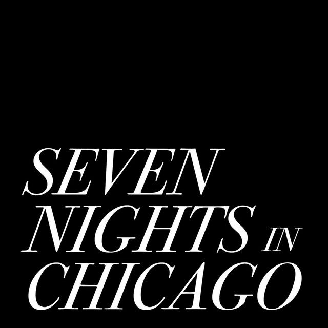 Album cover for Seven Nights in Chicago by Daveed Diggs, Rafael Casal