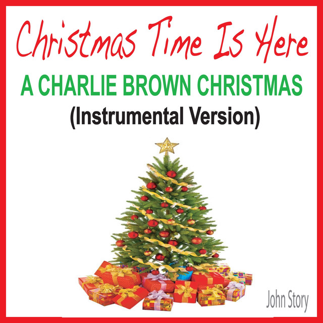 christmas time is here a charlie brown christmas instrumental version by john story on spotify