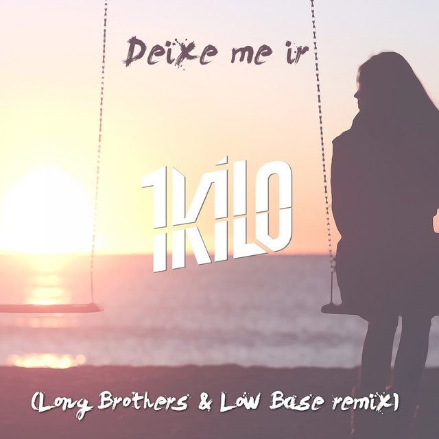 Deixe Me Ir (Long Brothers & Low Base Remix)