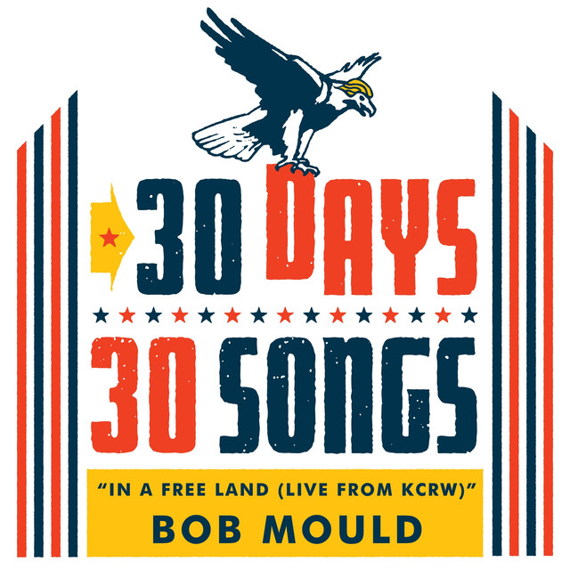 In a Free Land (30 Days, 30 Songs) [Live] by Bob Mould on