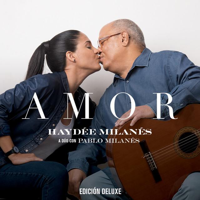 AMOR Haydée Milanés a dúo con Pablo Milanés (EDICIÓN DELUXE)