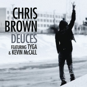 Deuces featuring Tyga & Kevin McCall - Chris Brown