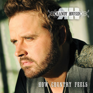 Randy Houser How Country Feels cover