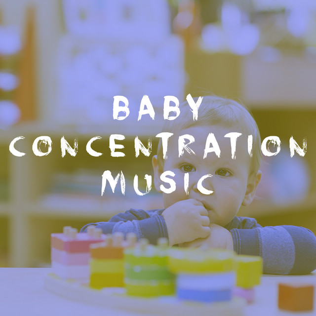 Baby Concentration Music