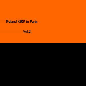 Roland Kirk in Paris, France 1964 at the Olympia (Live Vol. 2) album