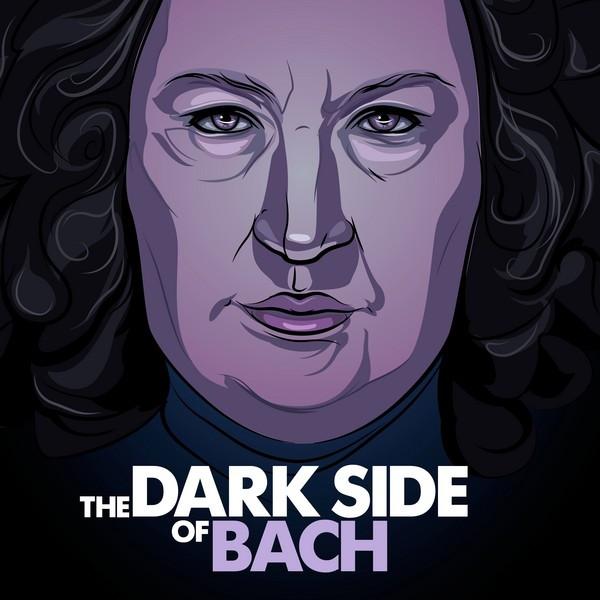 The Dark Side of Bach