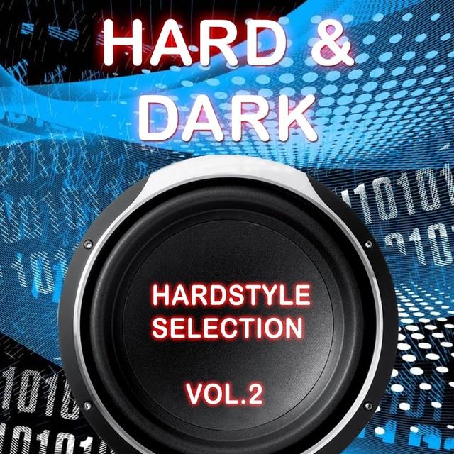 Hard & Dark Hardstyle Selection, Vol. 2