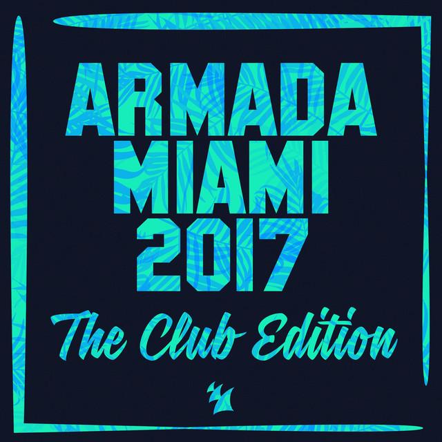 Armada Miami 2017 (The Club Edition)