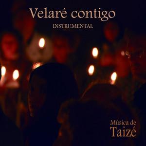 Velaré Contigo  - Taizé