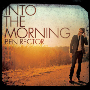 Into the Morning - Ben Rector