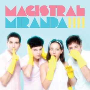 Magistral - Miranda!
