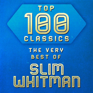 Top 100 Classics - The Very Best of Slim Whitman album