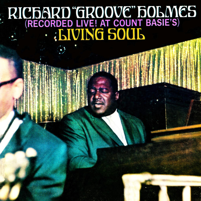 """Living Soul : Living Soul by Richard """"Groove"""" Holmes on Spotify"""