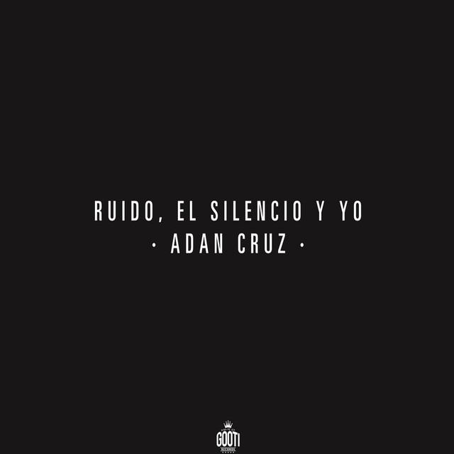 Ruido, el Silencio y Yo