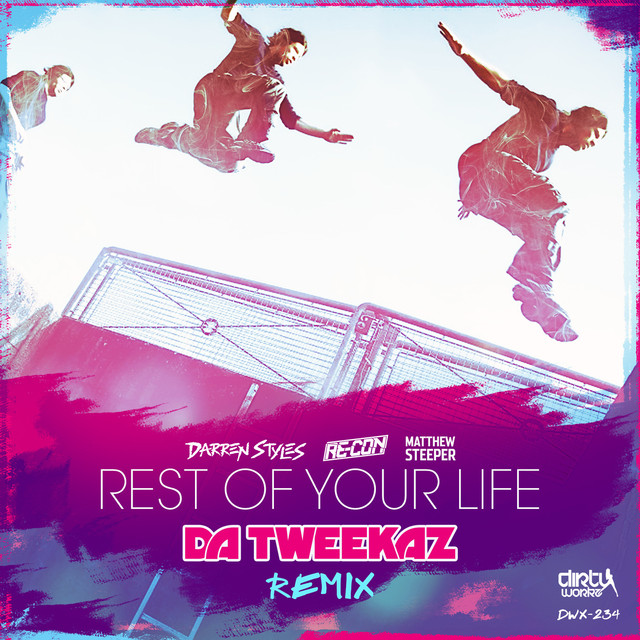Rest Of Your Life (Da Tweekaz Remix)