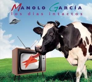 Los Dias Intactos - Manolo Garcia