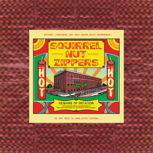 Hot  - Squirrel Nut Zippers