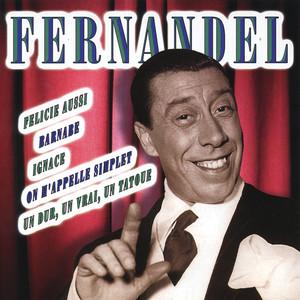 Les Plus Belles Chansons De Fernandel  - Fernandel
