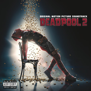 Deadpool 2 (Original Motion Picture Soundtrack) Albümü