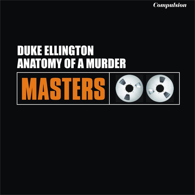Anatomy Of A Murder By Duke Ellington On Spotify