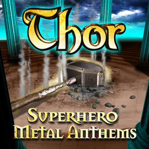 Thor - Superhero Metal Anthems
