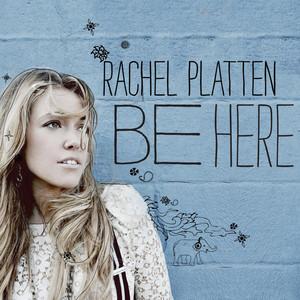 Be Here - Rachel Platten
