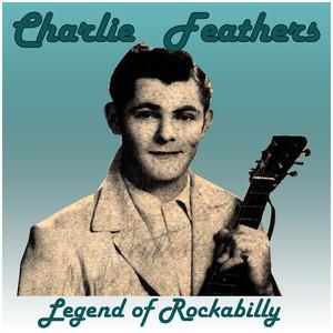 Charlie Feathers: Legend of Rockabilly album