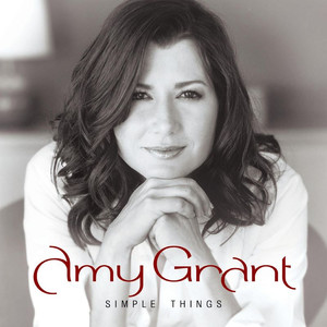 Simple Things - Amy Grant
