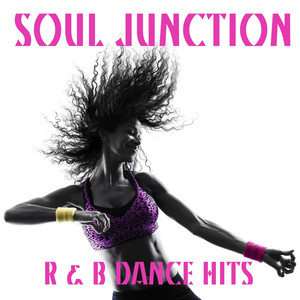Soul Junction: R&B Dance Hits