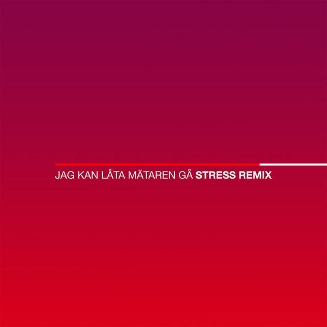 Jag kan låta mätaren gå (Stress Remix)