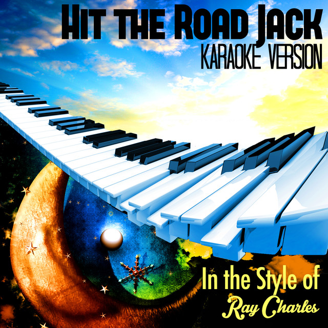 Hit the Road Jack (In the Style of Ray Charles) [Karaoke Version