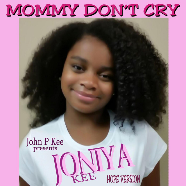 Mommy Don't Cry (Hope Version) [feat. Joniya Kee]