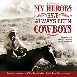 My Heroes Have Always Been Cowboys: Instrumental Western Favorites album