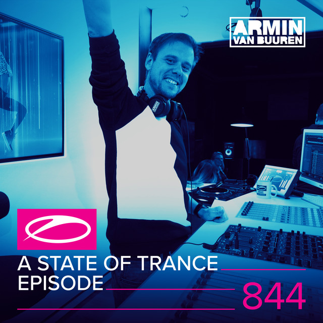 Album cover for A State Of Trance Episode 844 by Armin van Buuren