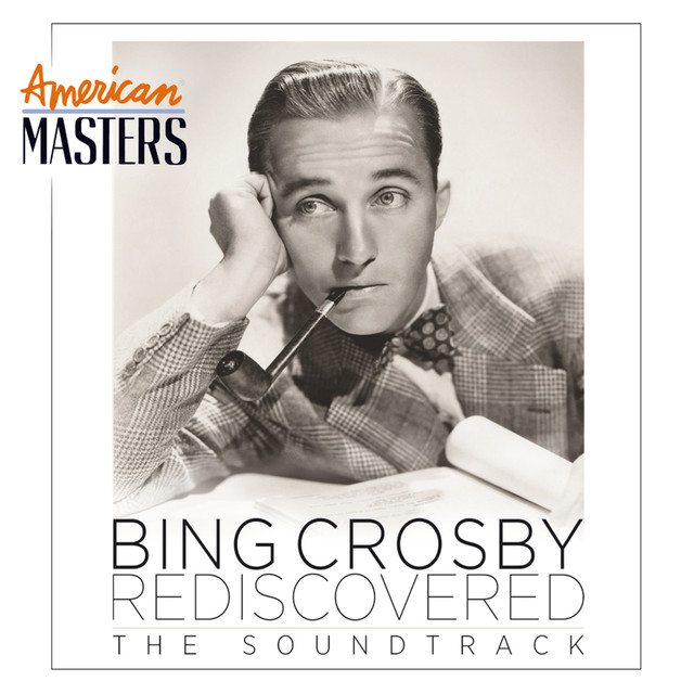 Bing Crosby Rediscovered: The Soundtrack (American Masters)