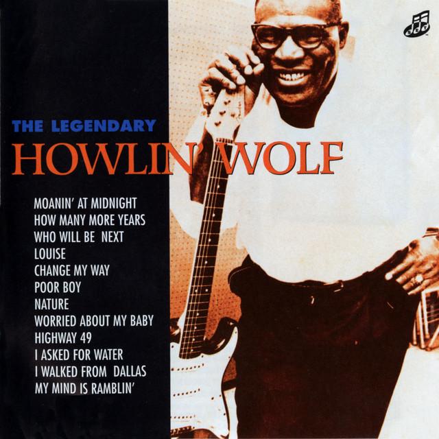 The Legendary Howlin' Wolf