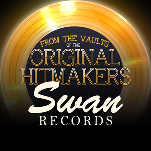 From the Vaults of the Original Hitmakers - Swan Records album