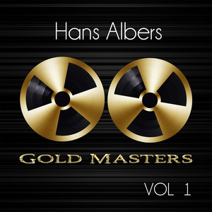 Gold Masters: Hans Albers, Vol. 1 album