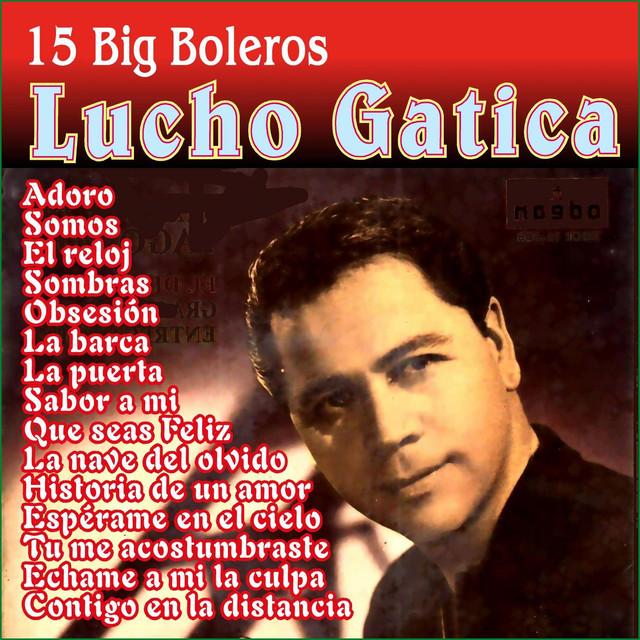 Lucho Gatica - 15 Big Boleros