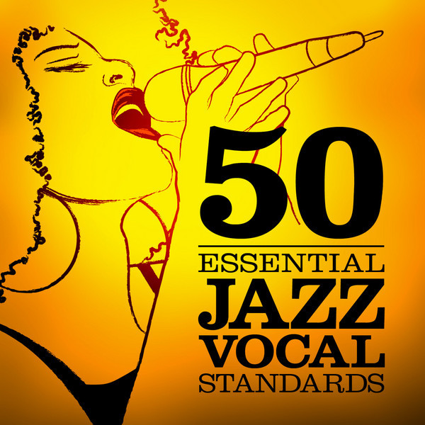 50 Essential Jazz Vocal Standards by Various Artists on Spotify