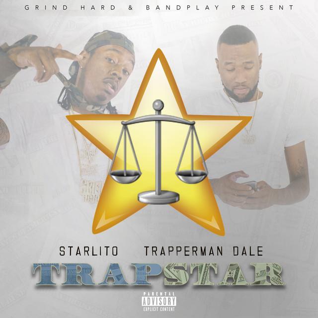 Album cover for Trapstar by Starlito, Trapperman Dale
