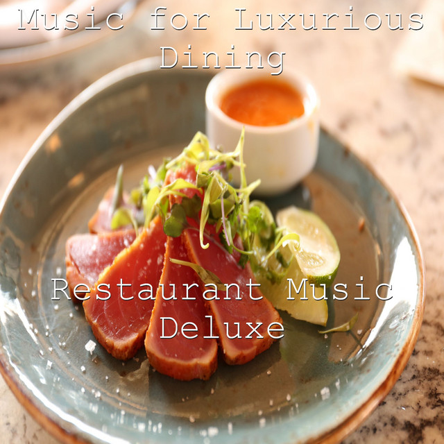 Music for Luxurious Dining
