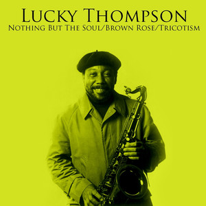 Nothing But The Soul / Brown Rose / Tricotism album