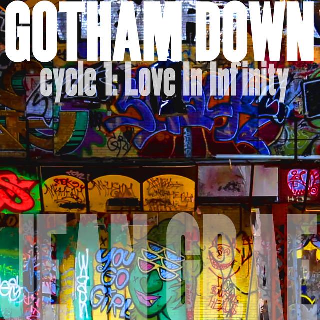 Gotham Down: cycle 1:Love In Infinity (Lo-Fi)