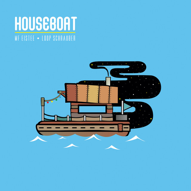 Album cover for Houseboat by MF Eistee, Loop Schrauber