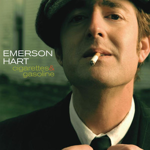 Cigarettes And Gasoline - Emerson Hart